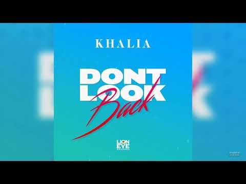 Khalia - Don't Look Back (OFFICIAL AUDIO)