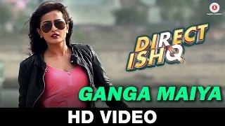 Ganga Maiya Video Song Direct Ishq Swati Sharrma Nidhi Subbaiah