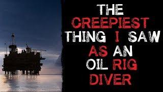 "Video ""The Creepiest thing I saw As an Oil Rig Diver"" Orginal Horror Story MP3, 3GP, MP4, WEBM, AVI, FLV Desember 2018"