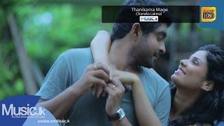 Thanikama Mage - Chanaka Lakmal
