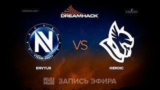 EnVyUs vs Heroic - DreamHack Open Atlanta 2017 - de_inferno [sleepsomewhile, MintGod]