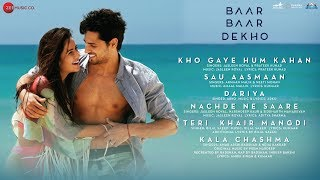 Nonton Baar Baar Dekho   Full Movie Audio Jukebox   Sidharth Malhotra   Katrina Kaif Film Subtitle Indonesia Streaming Movie Download