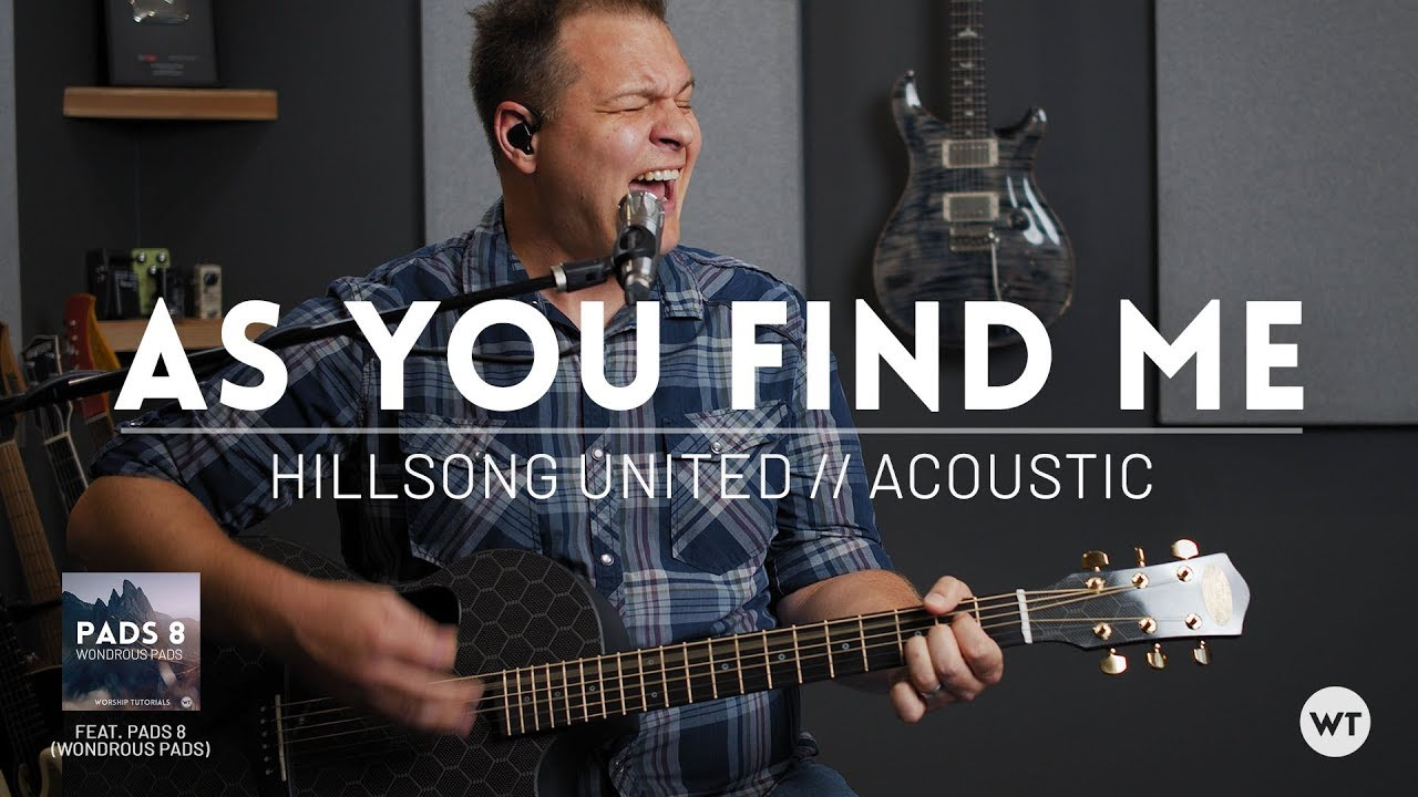 As You Find Me – Hillsong United // Acoustic guitar cover