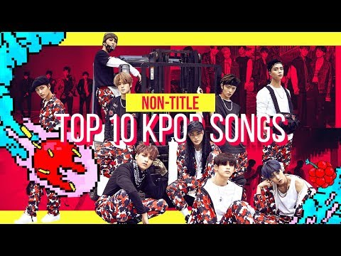 Video songs - HEXA6ON'S TOP 10 Non-Title K-Pop Songs  Collab w/ iPARTYNAUSEOUS
