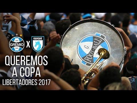 Queremos a Copa - Grêmio 3 x 2 Dep. Iquique - Libertadores 2017 - Geral do Grêmio - Grêmio