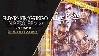 Baby Rasta y Gringo Feat Plan B  Un Beso Remix Video Lyrics