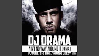 Ain't No Way Around It Remix feat. Future, Big Boi & Young Jeezy