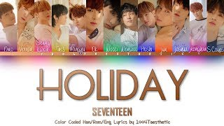 Video SEVENTEEN (세븐틴) - Holiday (홀리데이) Color Coded Han/Rom/Eng Lyrics MP3, 3GP, MP4, WEBM, AVI, FLV Juli 2018