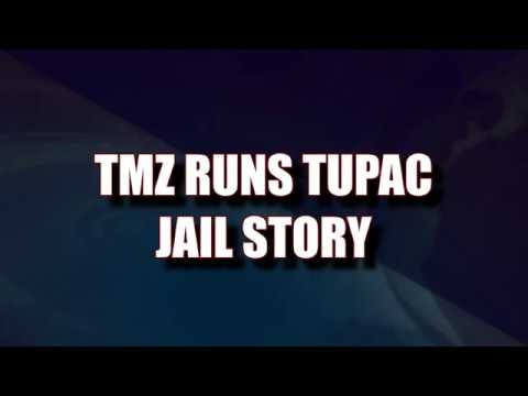 TMZ RUNS TUPAC SHAKUR IN LA COUNTY JAIL STORY 2017 STILL FAKE NEWS?