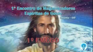 1º EMEGO DOMINGO ENCONTRO DE MAGNETIZADORES ESPÍRITAS DE GOIÁS (PARTE 01)