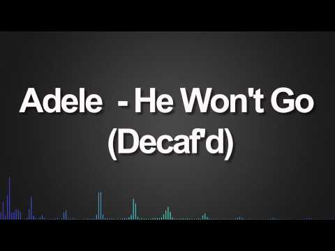 Adele – He Won't Go (Decaf'd)