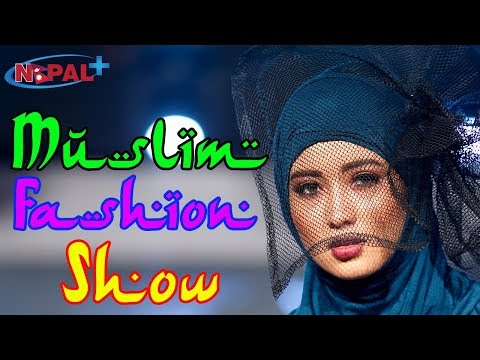 (मुस्लिम ड्रेस डिजाइनमा नेपाली मोडलहरु !! Muslim Fashion Show - Duration: 5 minutes, 1 second.)