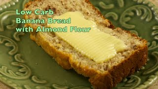 Almond Flour Banana Bread, Lower Carb, Gluten Free, Wheat Free - YouTube
