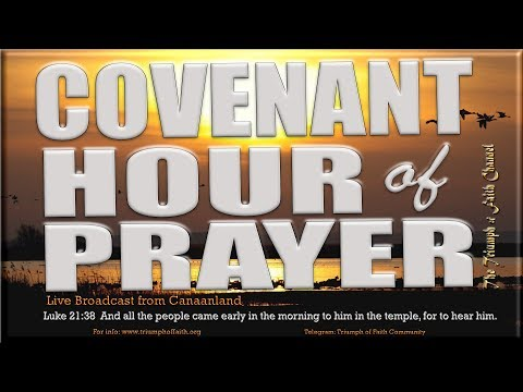 Covenant Hour Of Prayer, May 12, 2018