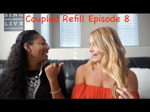 COUPLED Refill ~ Episode 8 with Domonique & Alicia!