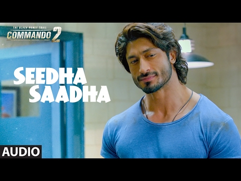 Commando 2 : Seedha Saadha (Full Audio Song) | Vid