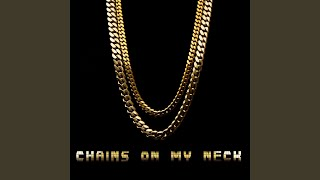 Chains On My Neck