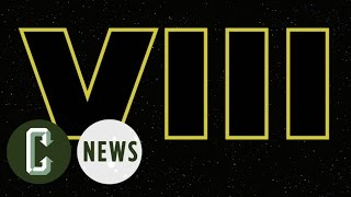 Star Wars 8 Confirmed for Star Wars Celebration Europe by Collider