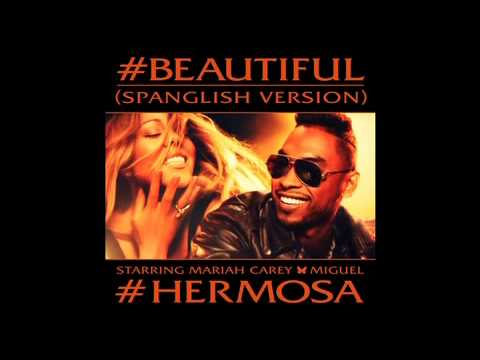 #Beautiful (Spanglish Version) Mariah Carey | Miguel | #Hermosa