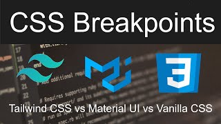 CSS Breakpoints Battle (Tailwind vs Material UI vs CSS)