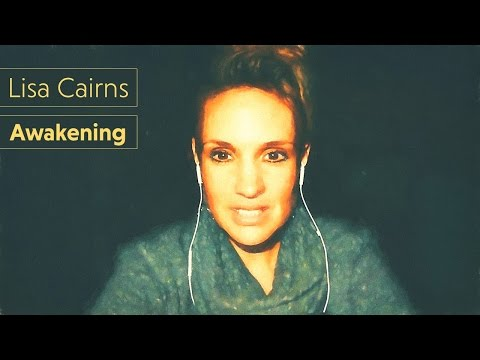 "Lisa Cairns Video: Awakening Never Happens to ""Somebody"""