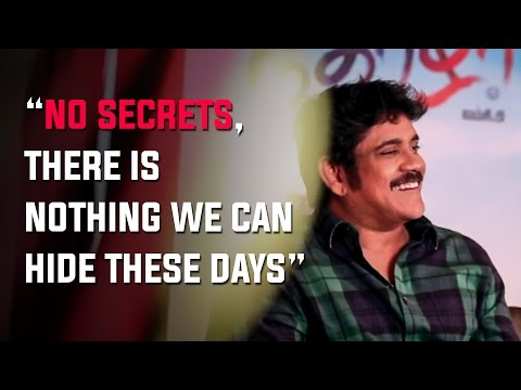 Nagarjuna--NO-SECRETS-There-is-nothing-we-can-hide-these-days-Thozha