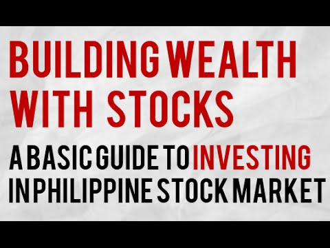 Building Wealth in Philippine Stock Market  –  A Tutorial for Beginners