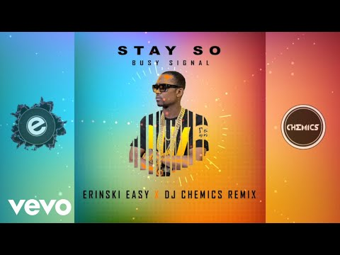 Video Busy Signal - Stay So [Erinski Easy & DJ Chemics Remix] download in MP3, 3GP, MP4, WEBM, AVI, FLV January 2017