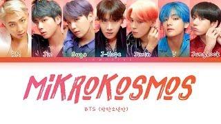 Video BTS - Mikrokosmos (방탄소년단 - 소우주) [Color Coded Lyrics/Han/Rom/Eng/가사] MP3, 3GP, MP4, WEBM, AVI, FLV Juli 2019