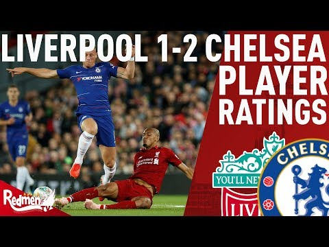 Fabinho Was Brilliant! | Liverpool V Chelsea 1-2 | Player Ratings