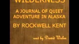 Wilderness; A Journal Of Quiet Adventure In Alaska AUDIOBOOK