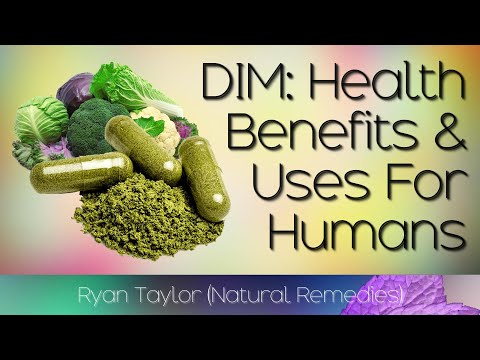 DIM: Benefits for Males & Females (Diindolylmethane)