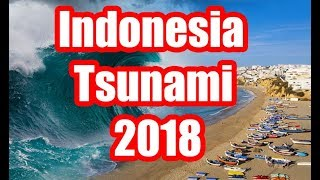 Video Indonesia Tsunami  2018 -  New Unseen Footage   2018 MP3, 3GP, MP4, WEBM, AVI, FLV Maret 2019
