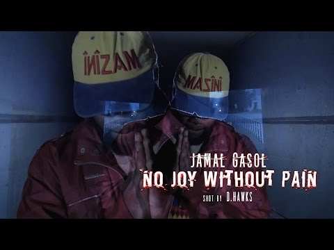 Jamal Gasol – No Joy Without Pain | @WhoIsJamalGasol