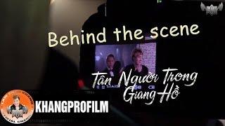 Hậu Trường Phim Tân Người Trong Giang Hồ - Lâm Chấn Khang