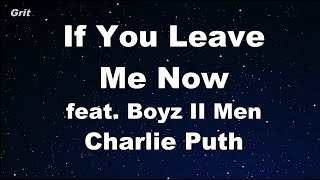 Video If You Leave Me Now feat. Boyz II Men - Charlie Puth Karaoke 【No Guide Melody】 Instrumental MP3, 3GP, MP4, WEBM, AVI, FLV April 2018