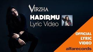 Virzha - Hadirmu (Official Lyric Video) Video