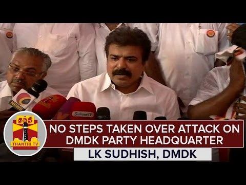 No-Steps-Taken-Over-Attack-On-DMDK-Party-Headquarters--LK-Sudhish-Accuses