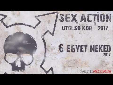 Sex Action: Egyet neked (Utolsó kör - 2017) - dalszöveggel
