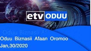 Oduu Biznasii Afaan Oromoo Jan,30/2020 |etv