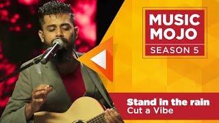 Stand in the Rain - Cut-a-Vibe - Music Mojo Season 5 - Kappa TV