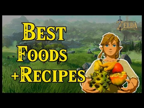 [Zelda Breath Of The Wild] Cooking | Best Foods And Recipes With Locations