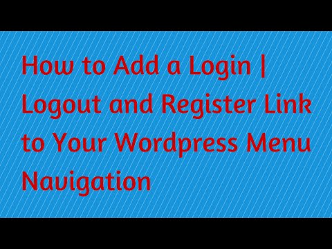 How to Add a Login | Logout and Register Link to Your WordPress Menu Navigation