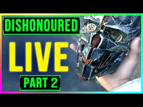 Dishonored Let's Play LIVE: Get Ready for Dishonored 2 Release! (Part 2: Stealth Kills GAMEPLAY)