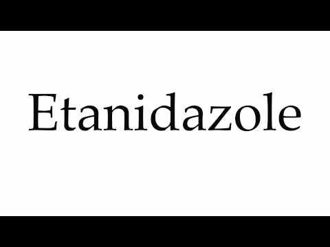 How to Pronounce Etanidazole