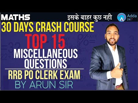 Rrb Po/clerk | Top 15 Miscellaneous Questions | Maths | Arun Sir