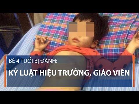 Bé 4 tuổi bị đánh: kỷ luật hiệu trưởng, giáo viên | VTC1 - Thời lượng: 70 giây.