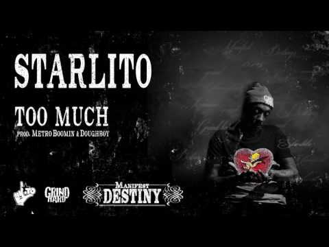 Starlito - Too Much (Prod. Metro Boomin & Doughboy)