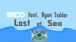 Video Zedd Feat. Ryan Tedder - Lost At Sea (Original Mix) (Lyric Video) MP3, 3GP, MP4, WEBM, AVI, FLV Oktober 2018