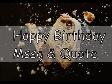 Birthday quotes - Best Happy Birthday Messages and Birthday Wishes, Greetings Quotes and Sayings for Whatsapp/FB